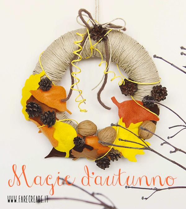 Corona Autunno per porta fatta di spago e feltro - www.farecreare.it